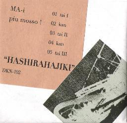 MA-i + piu mosso ! - HASHIRAHAJIKI [DKN-102]