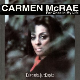Carmen McRae(For Once in My Life)