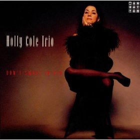 Holly Cole(Blame It on My Youth)