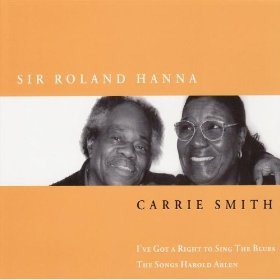 Sir Roland Hanna, Carrie Smith (I Gotta Right to Sing the Blues )