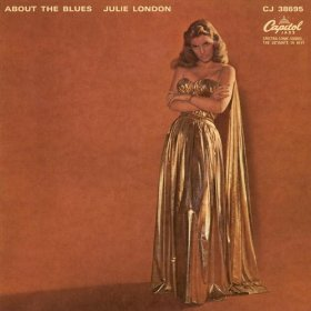 Julie London(I Gotta Right to Sing the Blues)