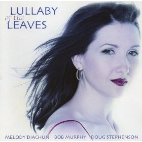 Melody Diachun(Lullaby Of The Leaves )