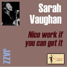 Sarah Vaughan(Nice Work If You Can Get It)