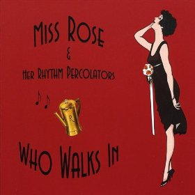 Miss Rose & Her Rhythm Percolators(Shanghai Lil)