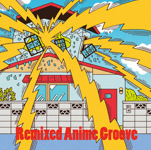REMIXED ANIME GROOVE
