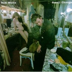 TOM WAITS「SMALL CHENGES」