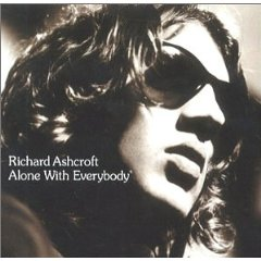 RICHARD ASHCROFT「ALONE WITH EVERYBODY」