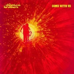 THE CHEMICAL BROTHERS「COME WITH US」