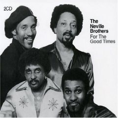 THE NEVILLE BROTHERS「FOR THE GOOD TIMES」